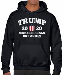 Trump 2020 - Make Liberals Cry Again Hoodie Sweat Shirt