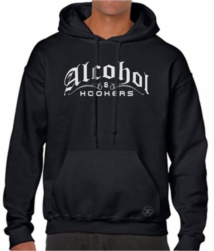 Alcohol & Hookers Hoodie Sweat Shirt