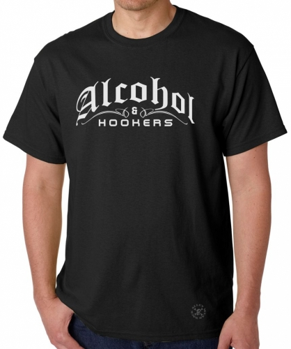 Alcohol & Hookers T-Shirt