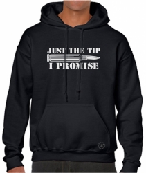 Just the Tip, I Promise Hoodie Sweat Shirt