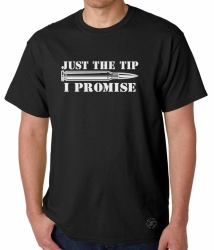 Just the Tip, I Promise T-Shirt