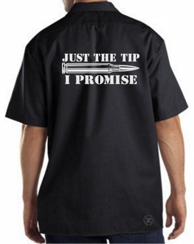 Just the Tip, I Promise Work Shirt