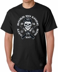 Born to Lose, Live to Win T-Shirt